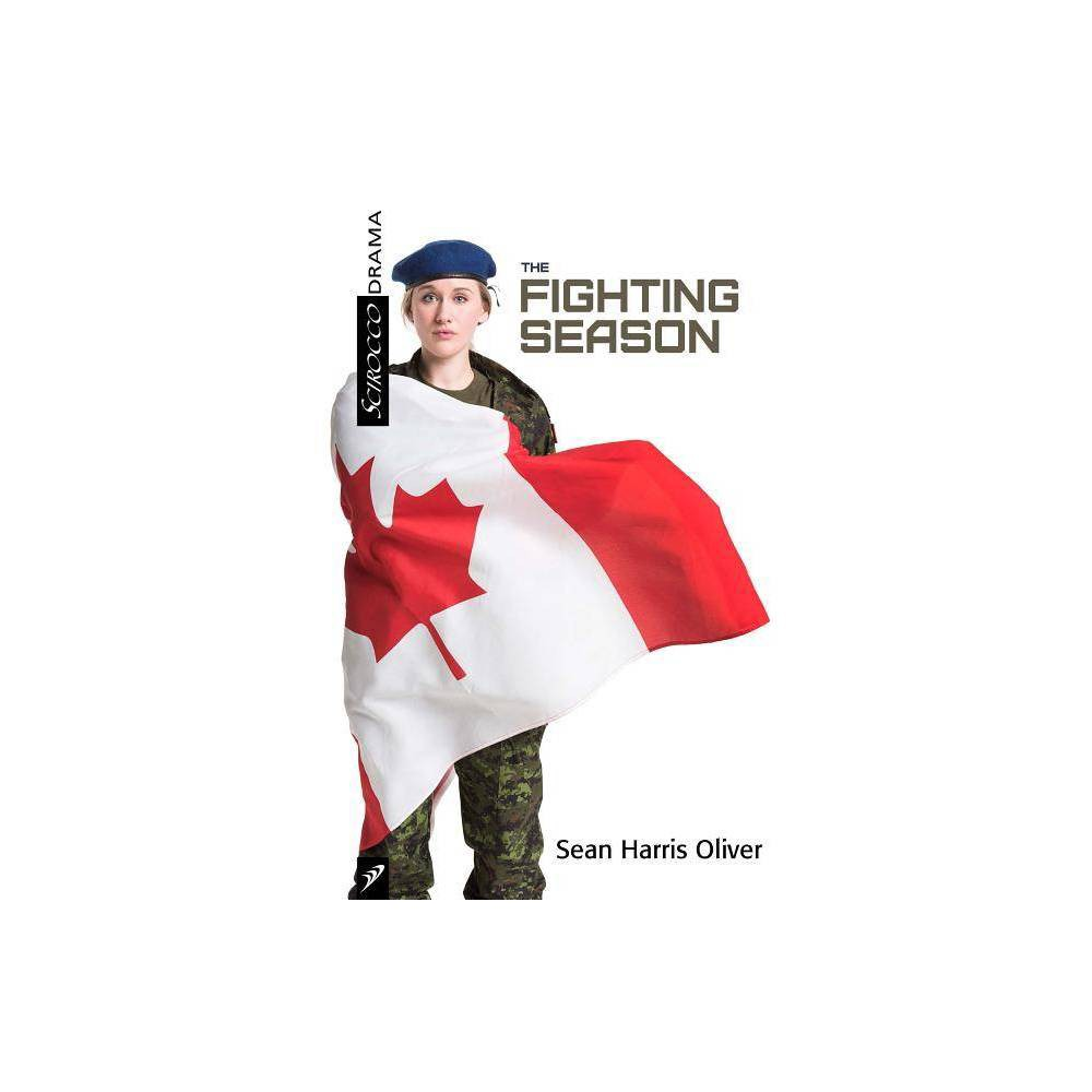 The Fighting Season - by Sean Oliver (Paperback) was $15.99 now $10.69 (33.0% off)