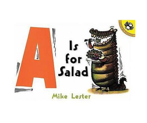 A Is for Salad (Reprint) (Paperback) (Mike Lester) - image 1 of 1