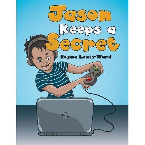 Jason Keeps a Secret - by  Regina Lewis-Ward (Paperback) - image 1 of 1