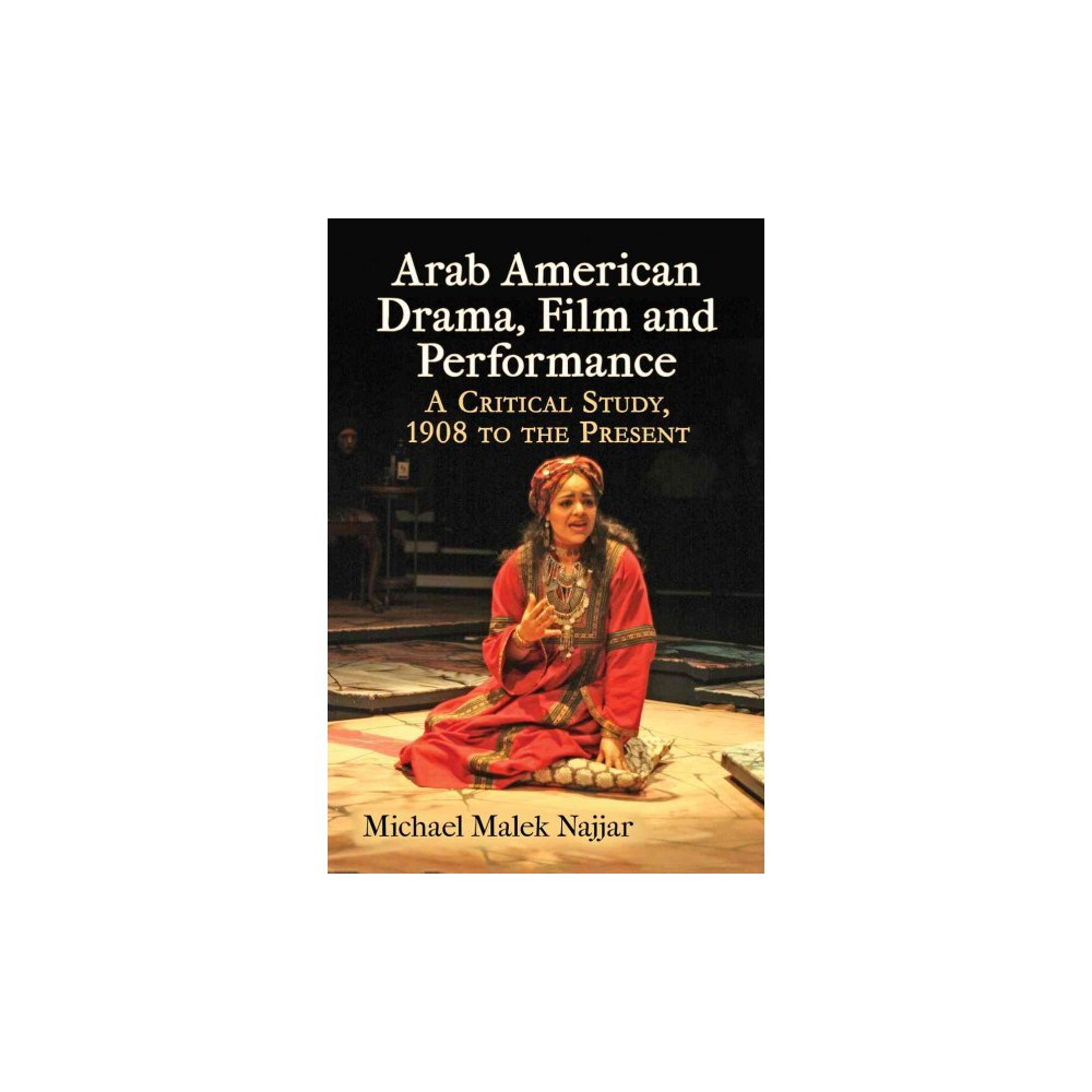 Arab American Drama, Film and Performance (Paperback)