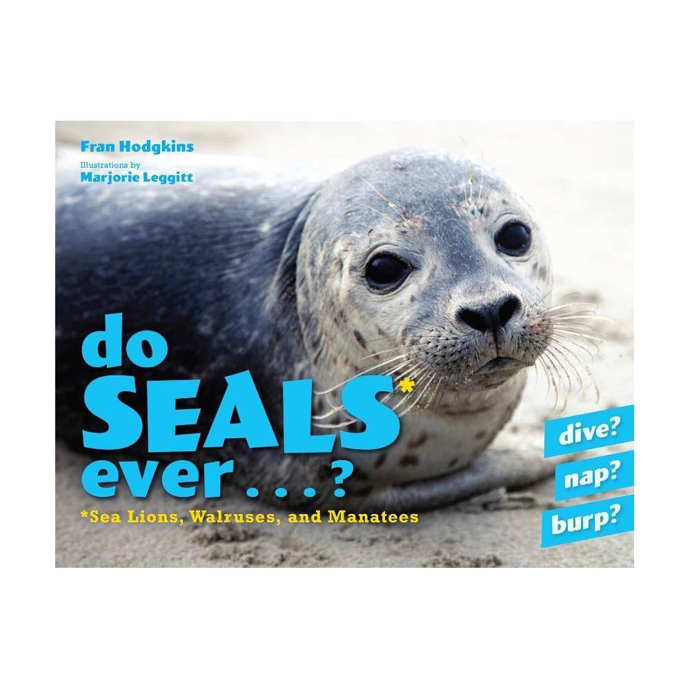 Do Seals Ever By Fran Hodgkins Hardcover