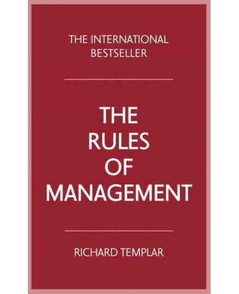 Rules of Management : A Definitive Code for Managerial Success (Paperback) (Richard Templar) - image 1 of 1