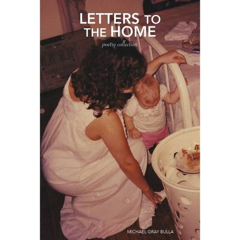 Letters to the Home - (Southern Songbird) by  Michael Gray Bulla & Kelly Cass Falzone (Paperback) - image 1 of 1