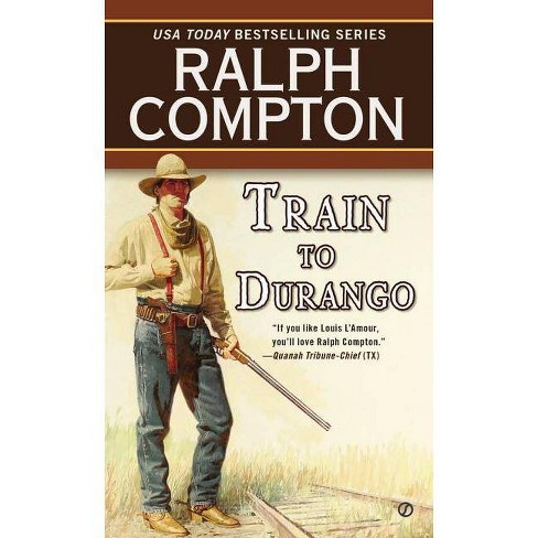 Train to Durango - (Border Empire) by  Ralph Compton (Paperback) - image 1 of 1