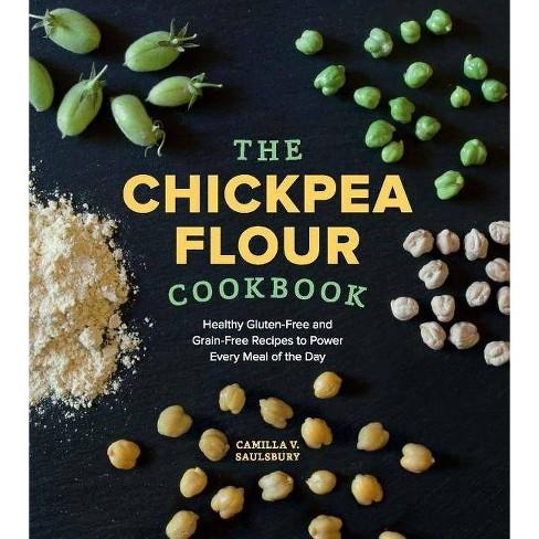 Chickpea Flour Cookbook - by  Camilla V Saulsbury (Paperback) - image 1 of 1