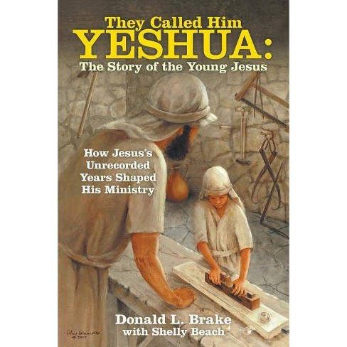 They Called Him Yeshua - by  Donald L Brake (Paperback) - image 1 of 1