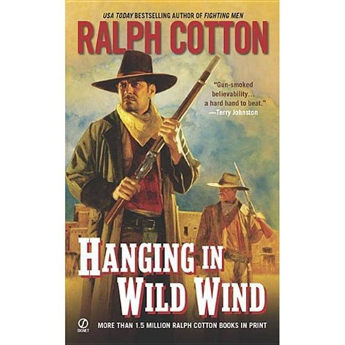 Hanging in Wild Wind - (Ranger Sam Burrack) by  Ralph Cotton (Paperback) - image 1 of 1