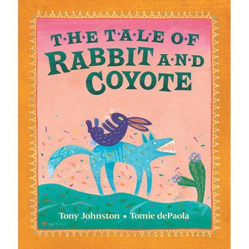 The Tale of Rabbit and Coyote - by  Tony Johnston (Paperback) - image 1 of 1