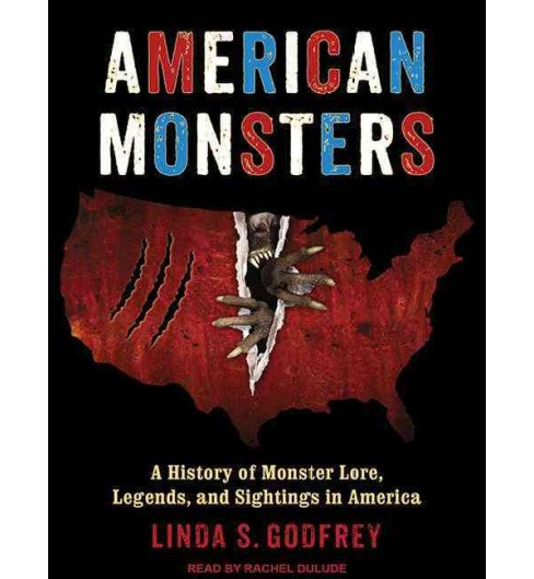 American Monsters : A History of Monster Lore, Legends, and Sightings in America (MP3-CD) (Linda S. - image 1 of 1