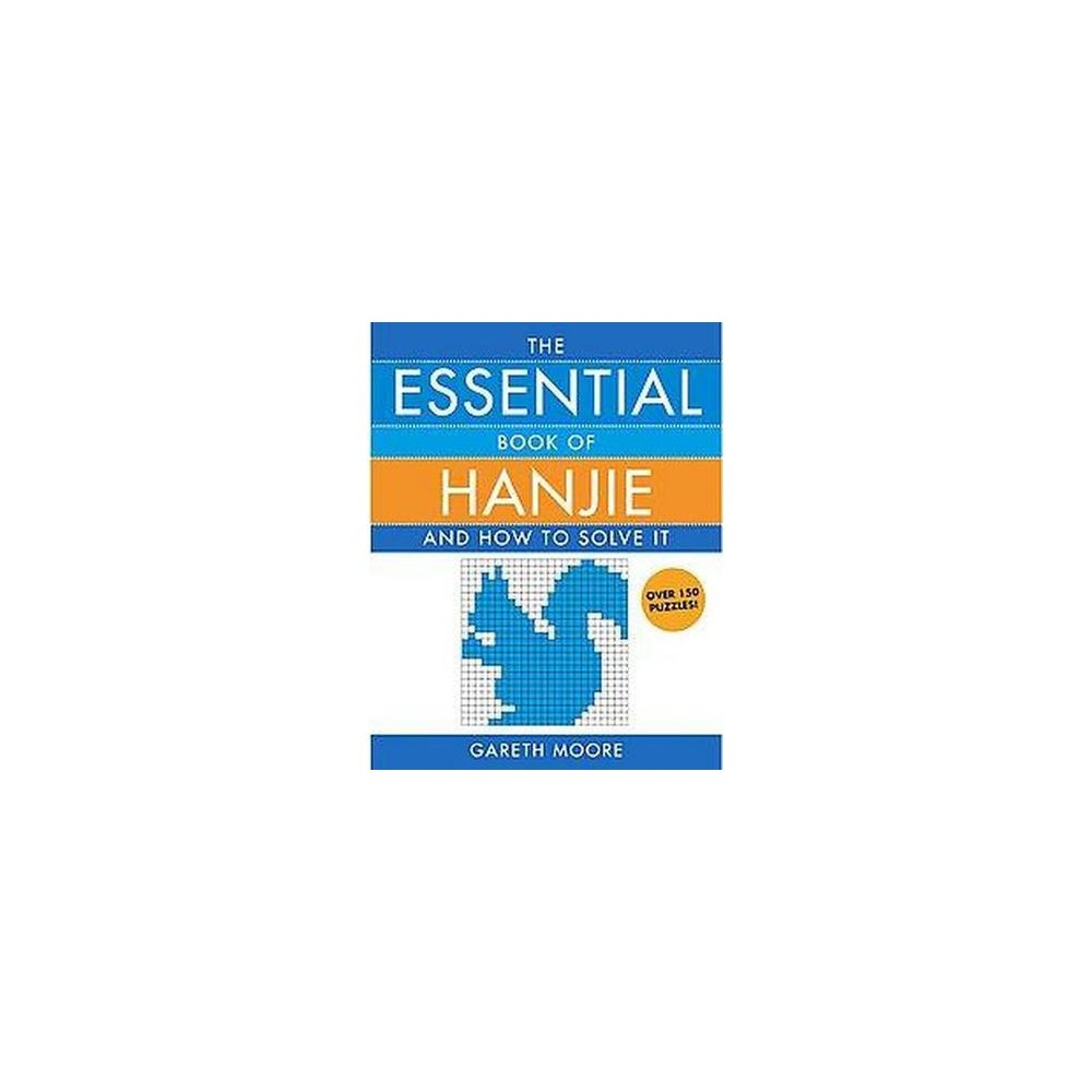 Essential Book of Hanjie : And How to Solve It (Paperback) (Gareth Moore)