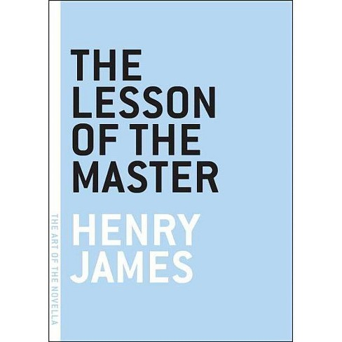 The Lesson of the Master - (Art of the Novella) by  Henry James (Paperback) - image 1 of 1