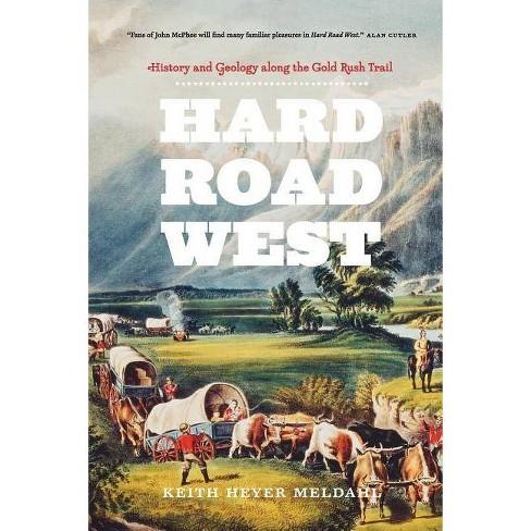 Hard Road West - by  Keith Heyer Meldahl (Paperback) - image 1 of 1