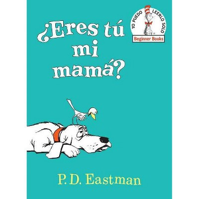 eres T Mi Mam? (Are You My Mother? Spanish Edition) - (Beginner Books(r)) by P D Eastman (Hardcover)