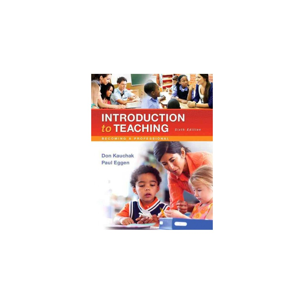 Introduction to Teaching : Becoming a Professional (Paperback) (Don Kauchak)