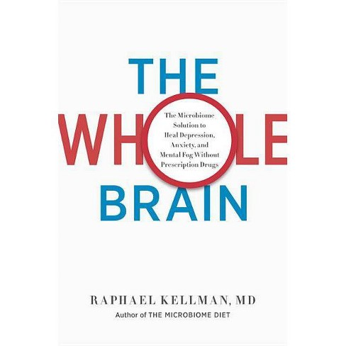 The Whole Brain - by  Raphael Kellman M D (Hardcover) - image 1 of 1
