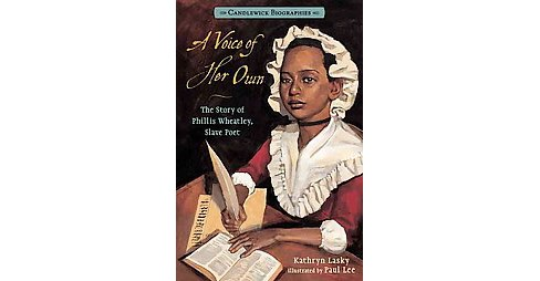 Voice of Her Own : The Story of Phillis Wheatley, Slave Poet (Reissue) (Paperback) (Kathryn Lasky) - image 1 of 1