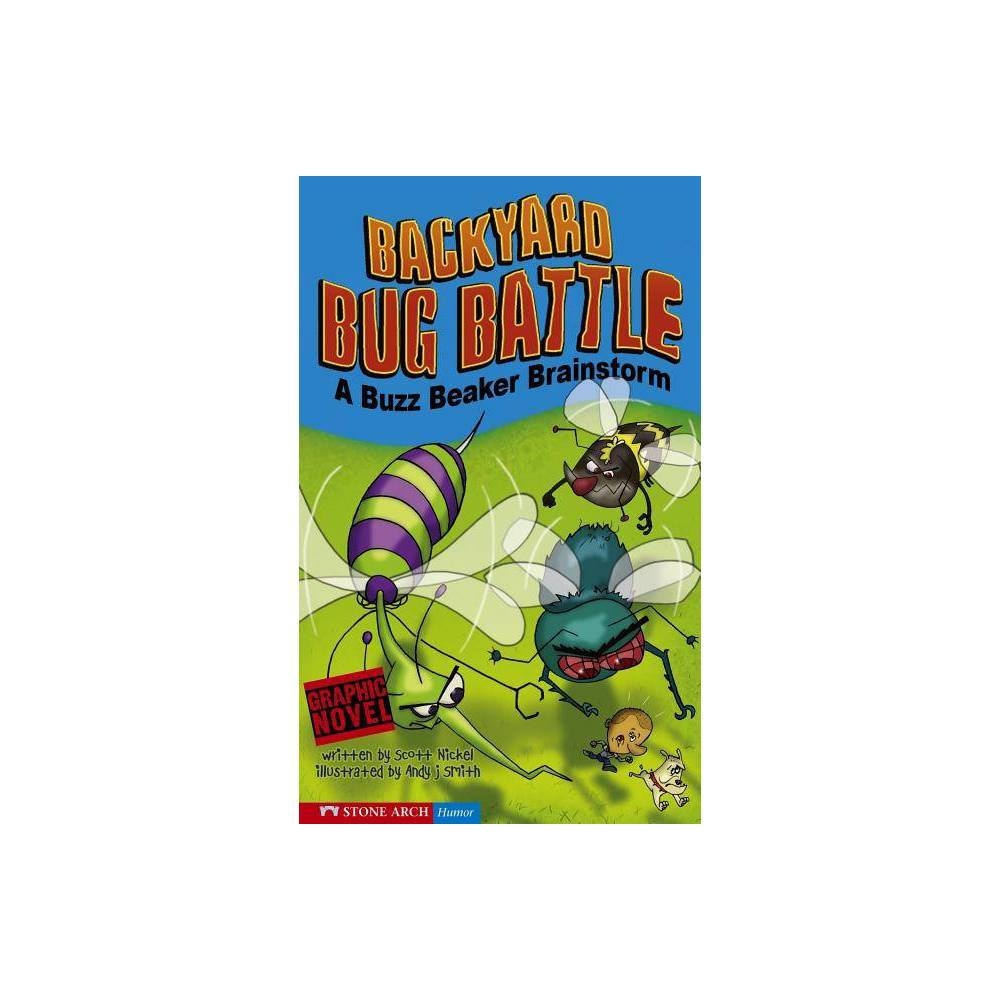 Backyard Bug Battle - (Graphic Sparks Graphic Novels (Paperback)) by Scott Nickel (Paperback)
