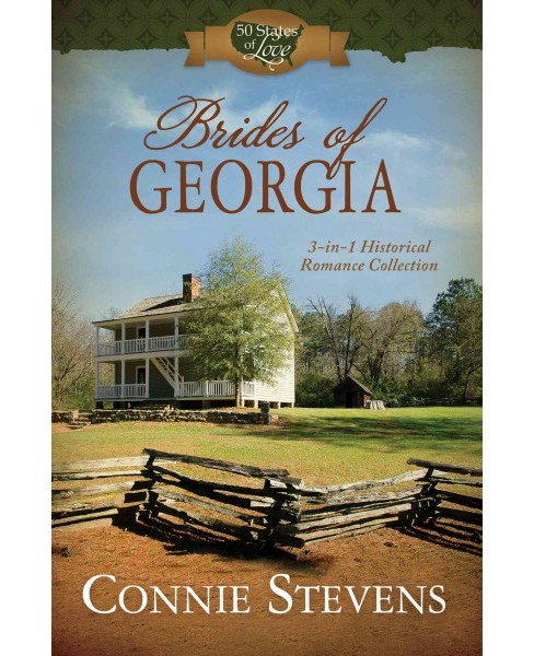 Brides of Georgia : 3-in-1 Historical Romance Collection (Paperback) (Connie Stevens) - image 1 of 1