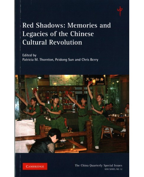 Red Shadows : Memories and Legacies of the Chinese Cultural Revolution (Paperback) - image 1 of 1