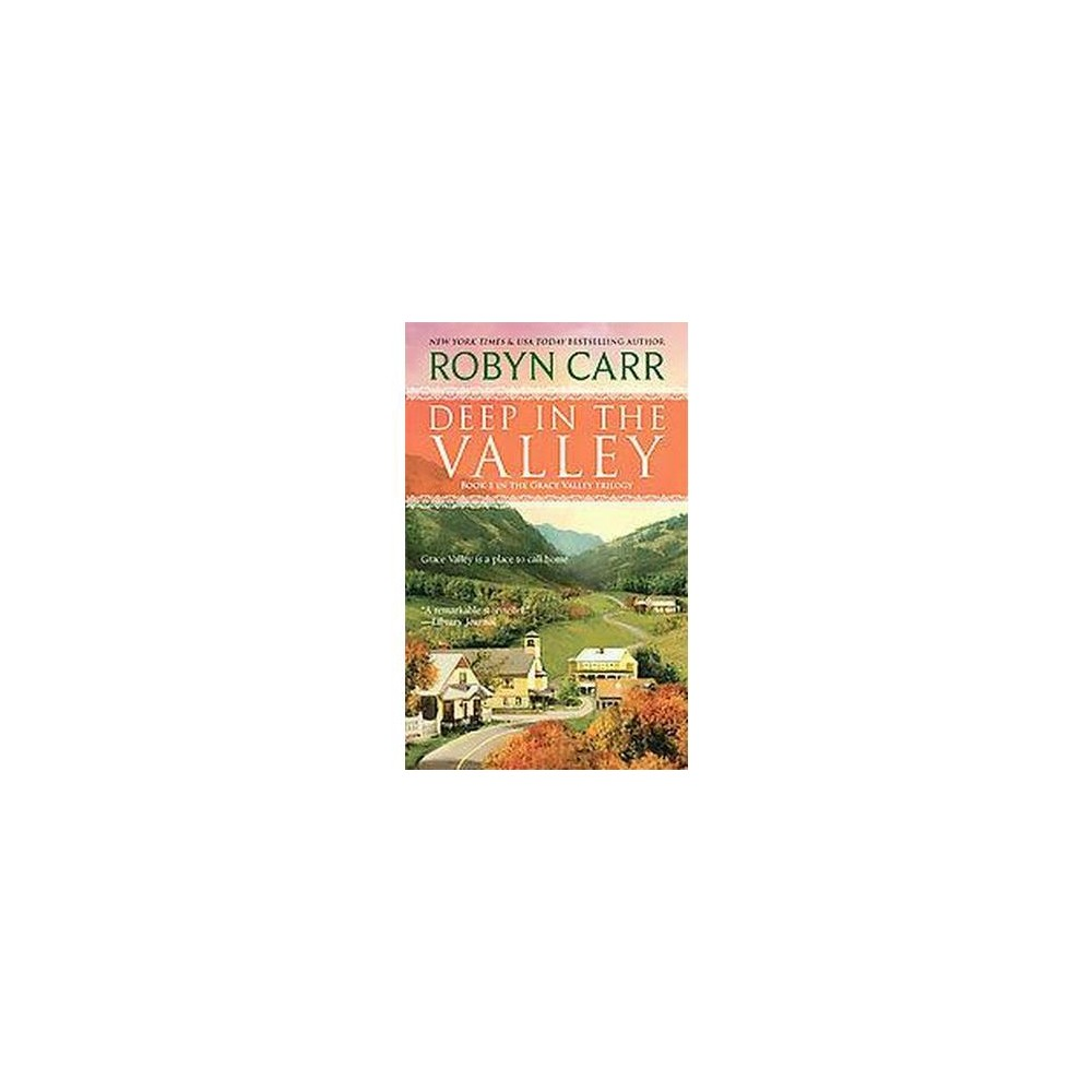 Deep in the Valley ( The Grace Valley Trilogy) (Reprint) (Paperback) by Robyn Carr