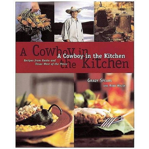 A Cowboy in the Kitchen - by  Grady Spears & Robb Walsh (Hardcover) - image 1 of 1