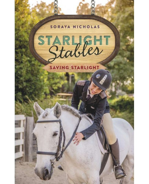 Saving Starlight -  (Starlight Stables) by Soraya Nicholas (Paperback) - image 1 of 1