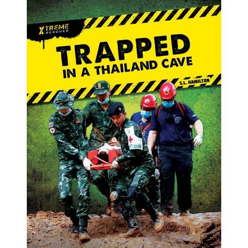 Trapped in a Thailand Cave - (Xtreme Rescues) by  S L Hamilton (Hardcover) - image 1 of 1