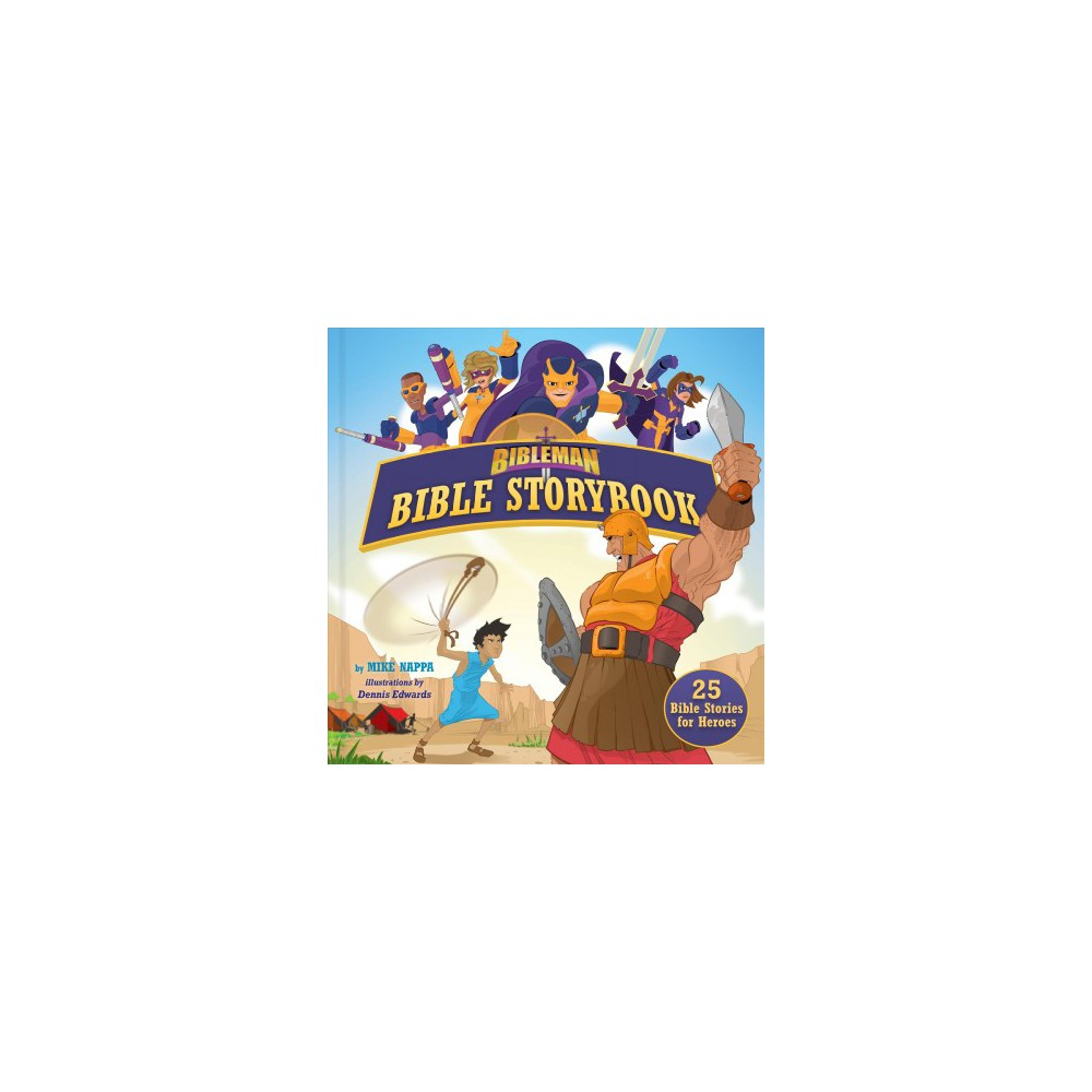 Bibleman Bible Storybook : 25 Bible Stories for Heroes - by Mike Nappa (Hardcover)