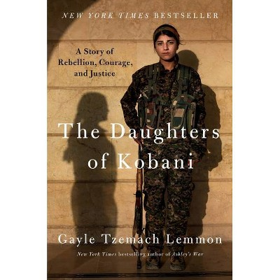 The Daughters of Kobani - by  Gayle Tzemach Lemmon (Hardcover)