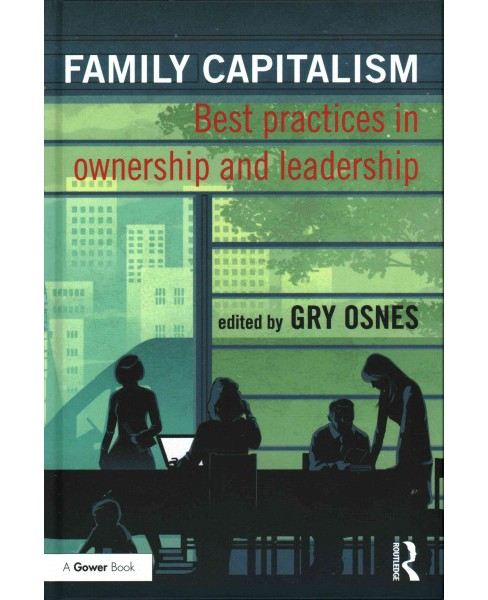 Family Capitalism : Best Practices in Ownership and Leadership (Hardcover) - image 1 of 1
