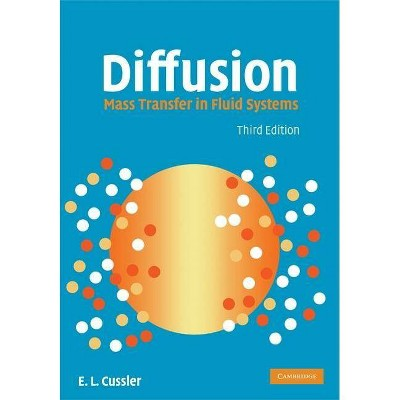 Diffusion - (Cambridge Series in Chemical Engineering) 3rd Edition by  E L Cussler (Hardcover)