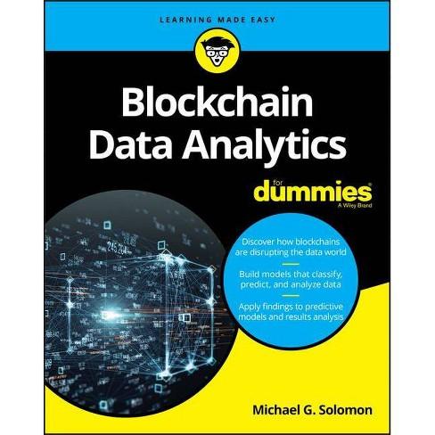 Blockchain Data Analytics for Dummies - by  Michael G Solomon (Paperback) - image 1 of 1
