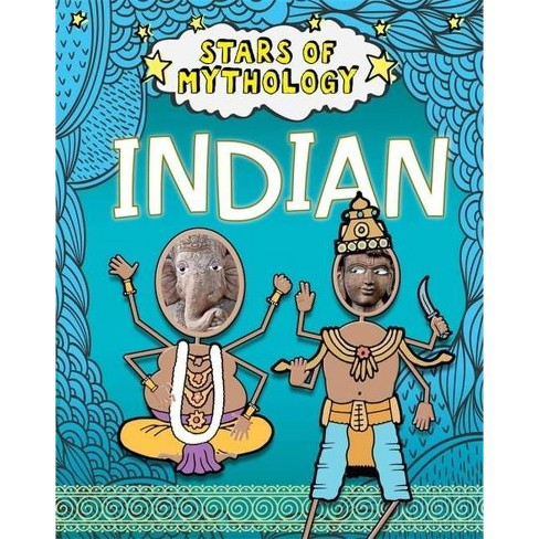 Stars of Mythology: Indian - by  Nancy Dickmann (Paperback) - image 1 of 1