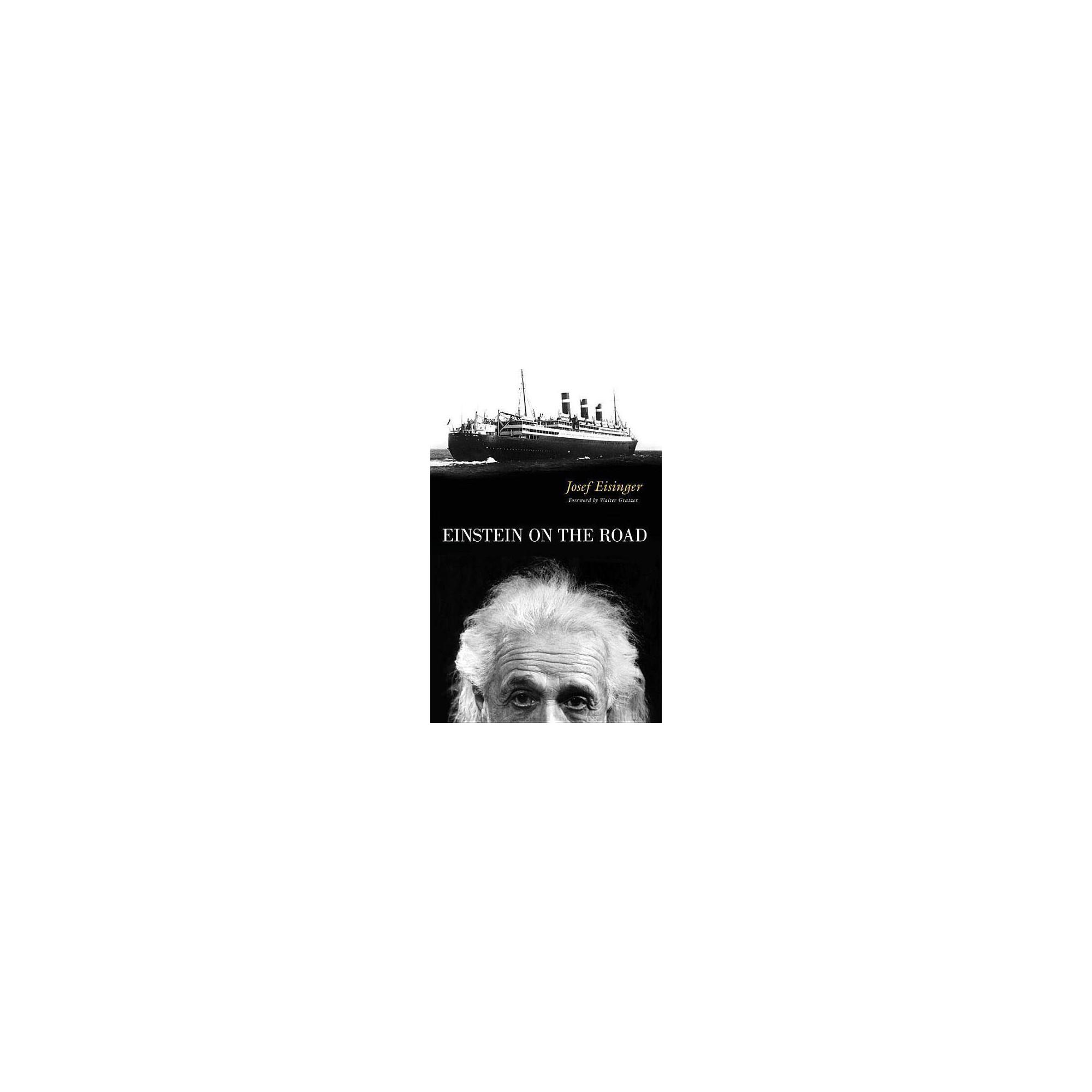 Einstein on the Road - by Josef Eisinger (Hardcover)