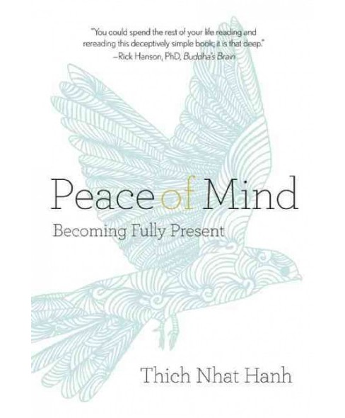 Peace of Mind : Becoming Fully Present -  by Thich Nhat Hanh (Paperback) - image 1 of 1