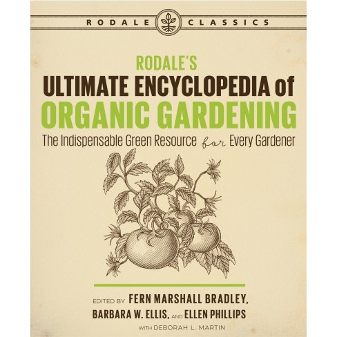 Rodale's Ultimate Encyclopedia of Organic Gardening : The Indispensable Green Resource for Every - image 1 of 1