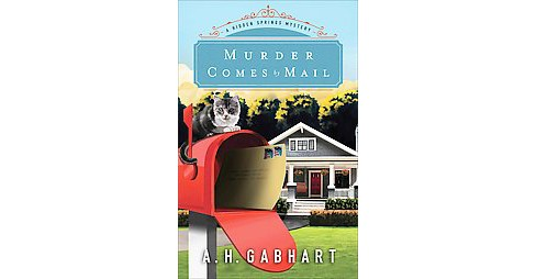 Murder Comes by Mail (Paperback) (A. H. Gabhart) - image 1 of 1
