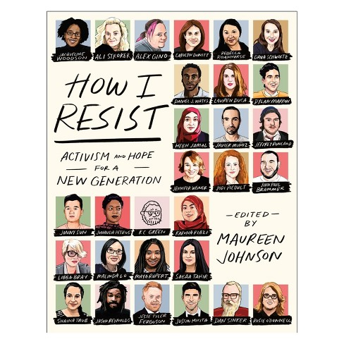 How I Resist : Activism and Hope for a New Generation -  (Paperback) - image 1 of 1
