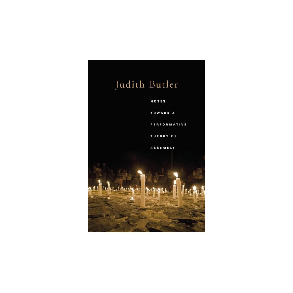 Notes Toward a Performative Theory of Assembly - Reprint by Judith Butler (Paperback)