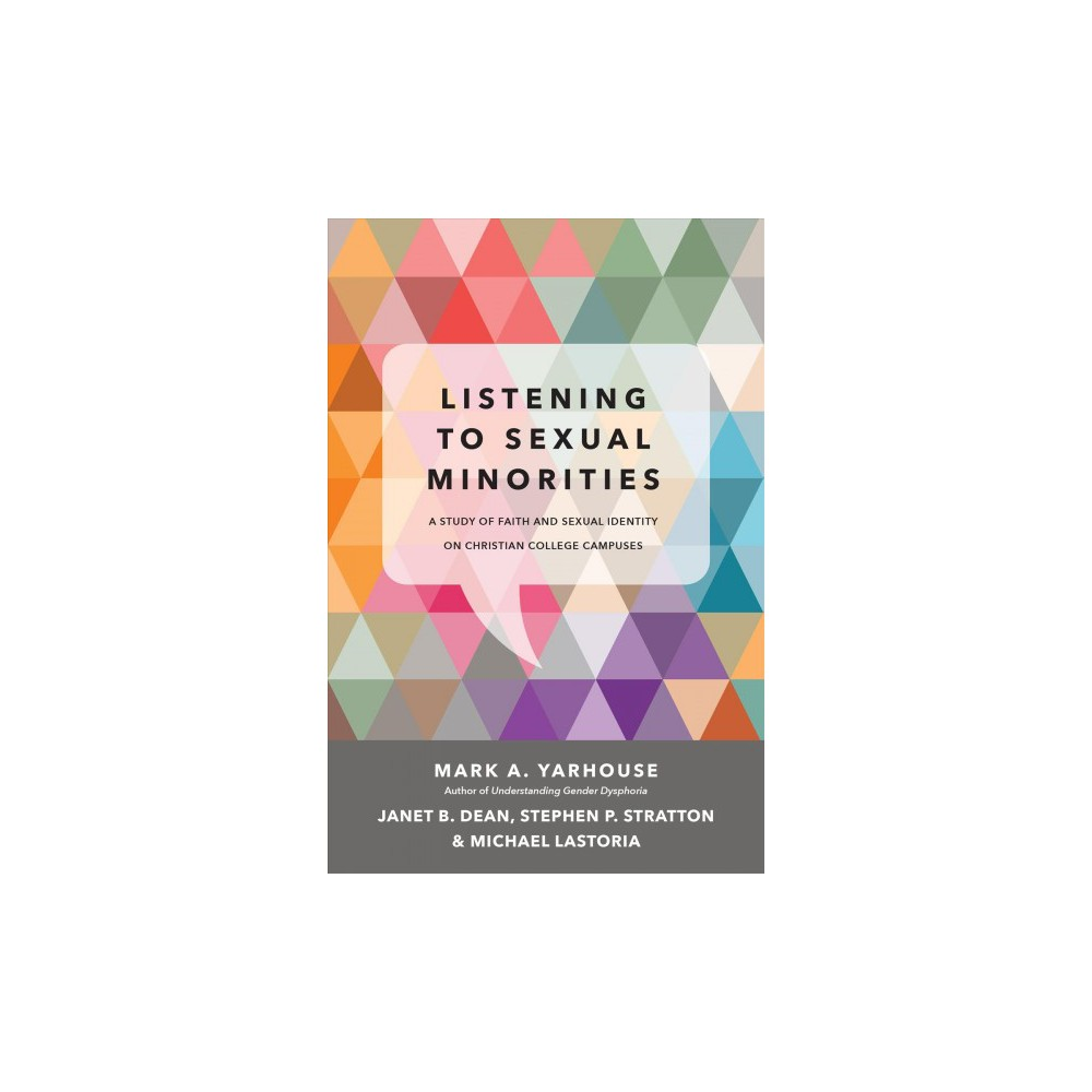 Listening to Sexual Minorities : A Study of Faith and Sexual Identity on Christian College Campuses