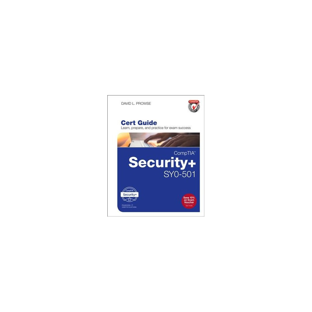 CompTIA Security+ SY0-501 Cert Guide - (Certification Guide) by David L. Prowse (Hardcover)