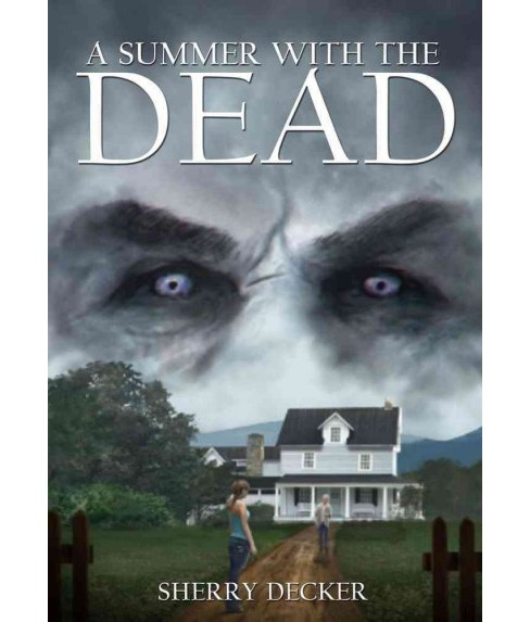 Summer With the Dead (Paperback) (Sherry Decker) - image 1 of 1
