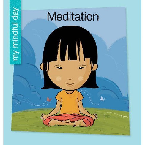 Meditation - (My Early Library: My Mindful Day) by  Katie Marsico (Paperback) - image 1 of 1