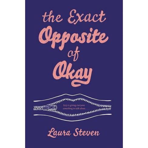 The Exact Opposite of Okay - by  Laura Steven (Hardcover) - image 1 of 1