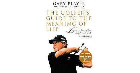Golfer's Guide to the Meaning of Life : Lessons I've Learned from My Life on the Links (Paperback) (Gary - image 1 of 1