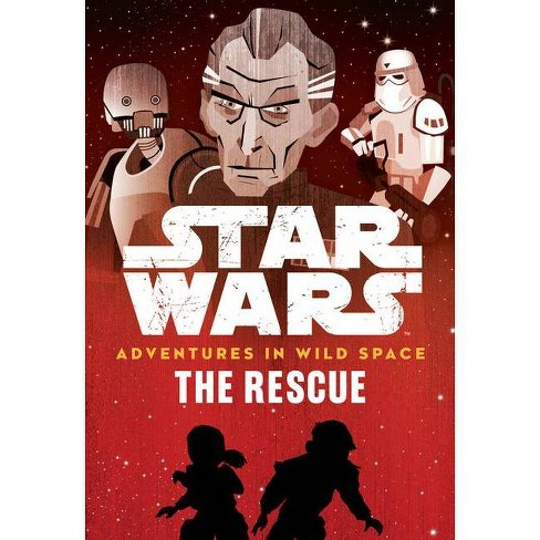 Star Wars Adventures in Wild Space the Rescue - by  Tom Huddleston (Paperback) - image 1 of 1