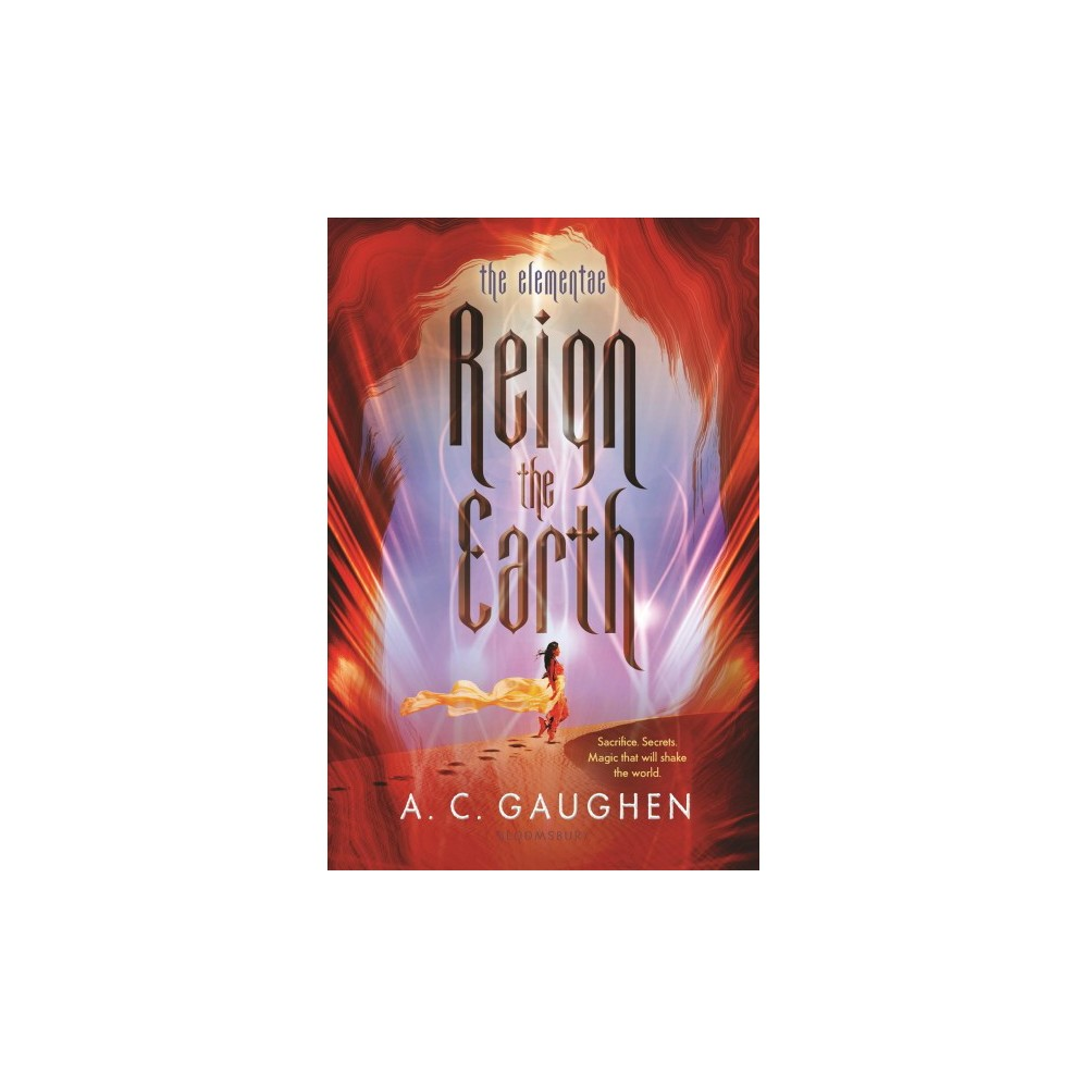 Reign the Earth - (Elementae) by A. C. Gaughen (Hardcover)
