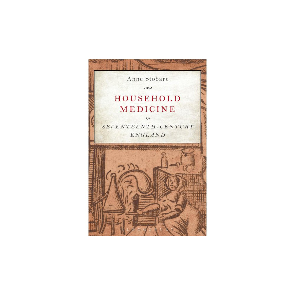 Household Medicine in Seventeenth-Century England (Paperback) (Anne Stobart)