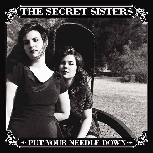 The Secret Sisters - Put Your Needle Down (CD) - image 1 of 2