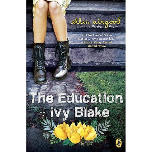 The Education of Ivy Blake - by  Ellen Airgood (Paperback) - image 1 of 1